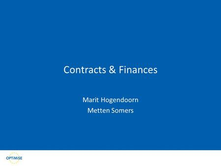 Contracts & Finances Marit Hogendoorn Metten Somers.