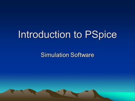 Introduction to PSpice Simulation Software. The Origins of SPICE In the 1960's, simulation software begins –CANCER Computer Analysis of Nonlinear Circuits,