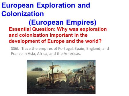 European Exploration and Colonization (European Empires)