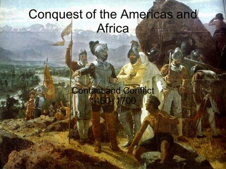 Conquest of the Americas and Africa
