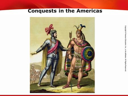 TEKS 8C: Calculate percent composition and empirical and molecular formulas. Conquests in the Americas.