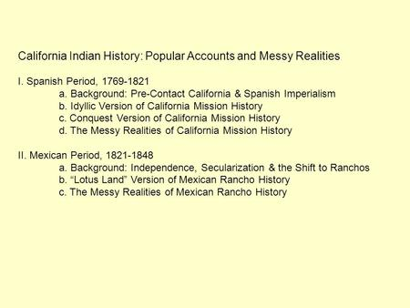 California Indian History: Popular Accounts and Messy Realities