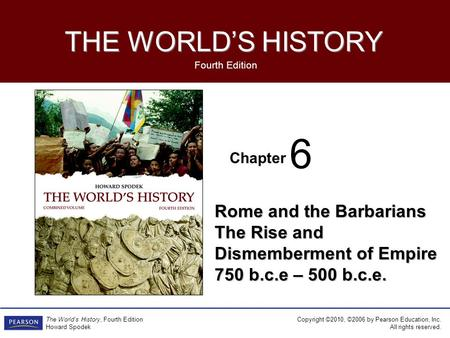 6 Rome and the Barbarians The Rise and Dismemberment of Empire
