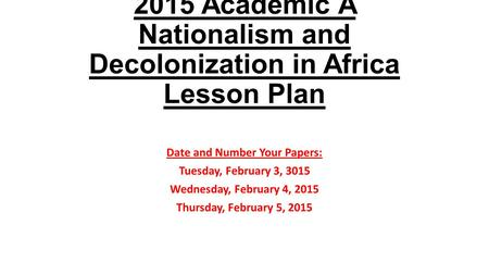 2015 Academic A Nationalism and Decolonization in Africa Lesson Plan