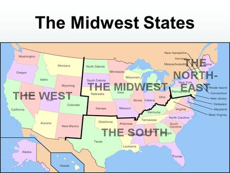 The Midwest States. How Many States in the MW? Twelve states form the midwestern region of the United States. OhioIndiana MichiganIllinois WisconsinMinnesota.