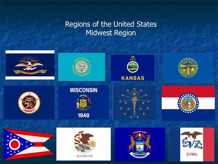 Regions of the United States Midwest Region. Midwest Included States: Michigan, Ohio, Indiana, Illinois, Wisconsin, Minnesota, Missouri, Iowa, Kansas,