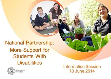 National Partnership: More Support for Students With Disabilities Information Session 10 June 2014.