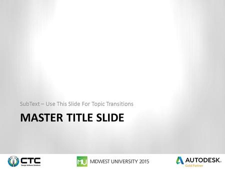 MASTER TITLE SLIDE SubText – Use This Slide For Topic Transitions.