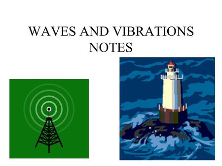 WAVES AND VIBRATIONS NOTES