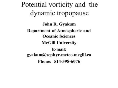 Potential vorticity and the dynamic tropopause