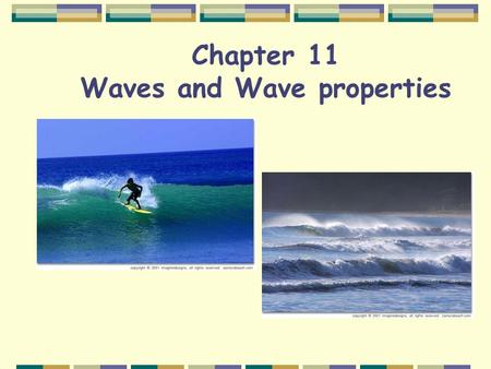 Chapter 11 Waves and Wave properties. What is a wave? A wave is a disturbance that carries energy through matter or space.
