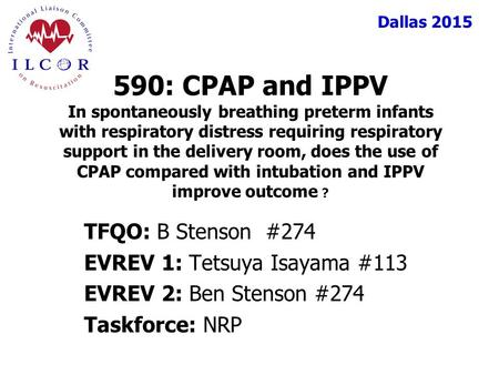 Dallas 2015 590: CPAP and IPPV In spontaneously breathing preterm infants with respiratory distress requiring respiratory support in the delivery room,