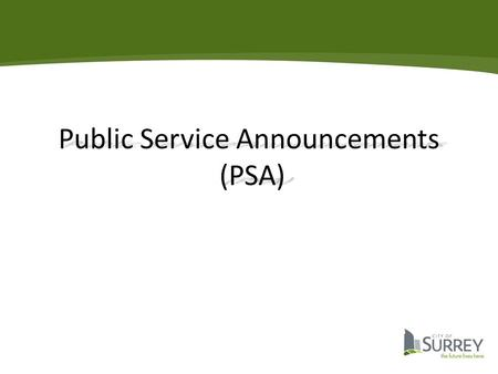 Definition of PSA Messages intended to educate the audience about issues of public concern, encourage public support and awareness of a worthy cause,