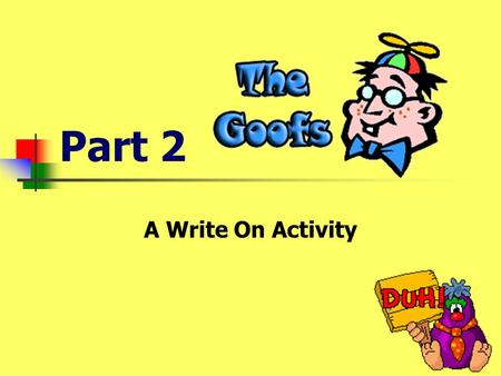 Part 2 A Write On Activity Can you find and correct the Goof? The snowman gots a long nose.