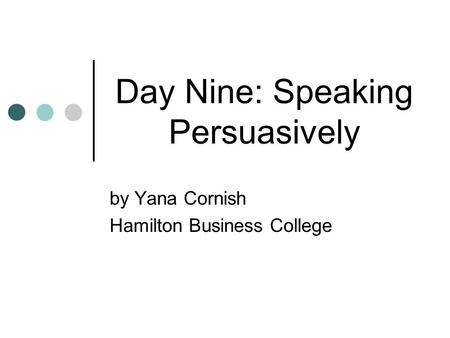 Day Nine: Speaking Persuasively