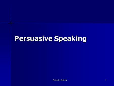 Persuasive Speaking1. 2 Persuasion The process of creating, reinforcing, or changing people's beliefs or actions. The process of creating, reinforcing,