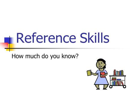 "Reference Skills How much do you know?. If you were doing a report on an animal, and you kept using the word ""interesting"" too many times, what is the."