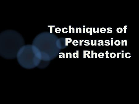 Persuasion is the simply, the art of swaying or manipulating people's feeling, opinions and/or actions. Speakers, writers and advertisers can enhance.