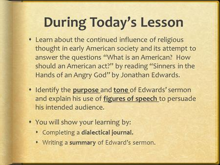 "During Today's Lesson  Learn about the continued influence of religious thought in early American society and its attempt to answer the questions ""What."