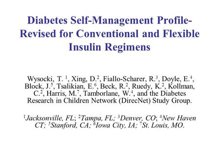 Diabetes Self-Management Profile- Revised for Conventional and Flexible Insulin Regimens Wysocki, T. 1, Xing, D. 2, Fiallo-Scharer, R. 3, Doyle, E. 4,