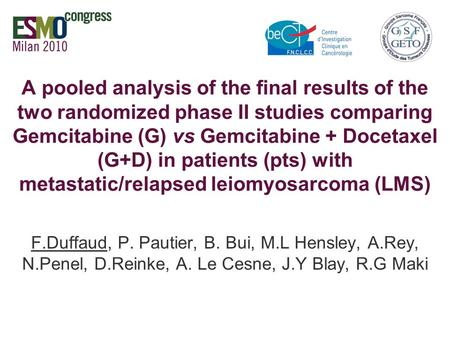 A pooled analysis of the final results of the two randomized phase II studies comparing Gemcitabine (G) vs Gemcitabine + Docetaxel (G+D) in patients (pts)