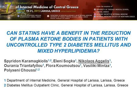 CAN STATINS HAVE A BENEFIT IN THE REDUCTION OF PLASMA KETONE BODIES IN PATIENTS WITH UNCONTROLLED TYPE 2 DIABETES MELLITUS AND MIXED HYPERLIPIDEMIA? Spyridon.