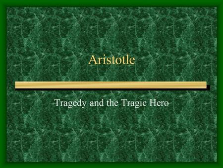 Tragedy and the Tragic Hero