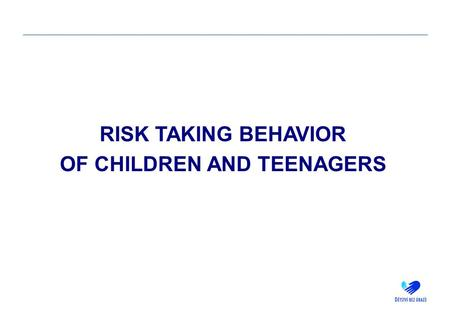 RISK TAKING BEHAVIOR OF CHILDREN AND TEENAGERS. 2 WORKSHOP PROGRAM 1. INTRODUCTION 2. RISKY ACTIVITIES 3. WAYS OF PREVENTION.