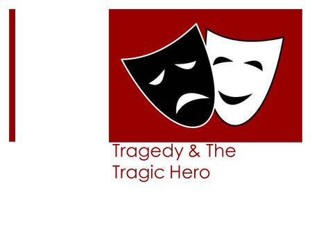 "Tragedy & The Tragic Hero. Tragedy Aristotle first defined tragedy in his book Poetics written in about 330 BC: ""an imitation of an action that is serious,"