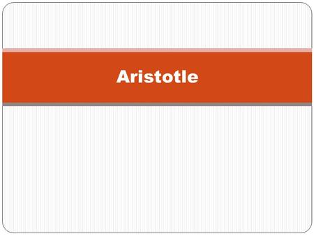 Aristotle. Aristotle (384 BC – 322 BC) was a Greek philosopher, a student of Plato and teacher of Alexander the Great. His writings cover many subjects,