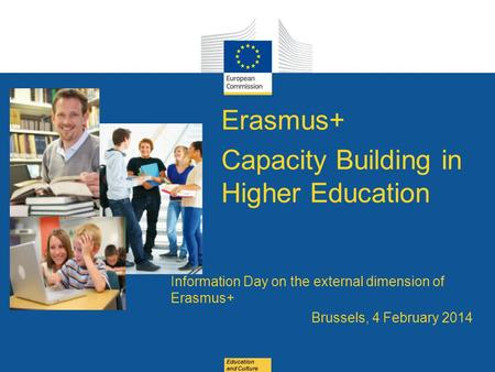 Date: in 12 pts Education and Culture Erasmus+ Capacity Building in Higher Education Information Day on the external dimension of Erasmus+ Brussels, 4.
