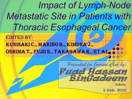 Impact of Lymph-Node Metastatic Site in Patients with Thoracic Esophageal Cancer Edited by: Kunisaki C., Makino H., Kimura J., Oshima T., Fujii S., Takagawa.