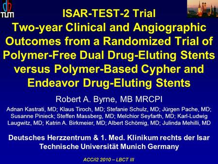 ISAR-TEST-2 Trial Two-year Clinical and Angiographic Outcomes from a Randomized Trial of Polymer-Free Dual Drug-Eluting Stents versus Polymer-Based Cypher.