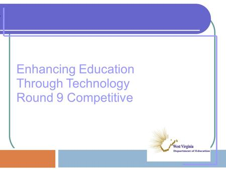 Enhancing Education Through Technology Round 9 Competitive.