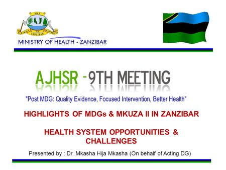 HIGHLIGHTS OF MDGs & MKUZA II IN ZANZIBAR