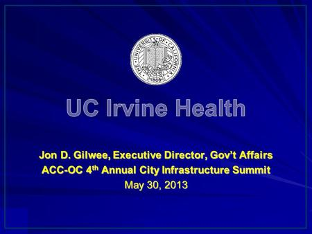 - 1 - t. UC Irvine Health UC Irvine Health represents the clinical and academic endeavors of UC Irvine Medical Center and UC Irvine School of Medicine.