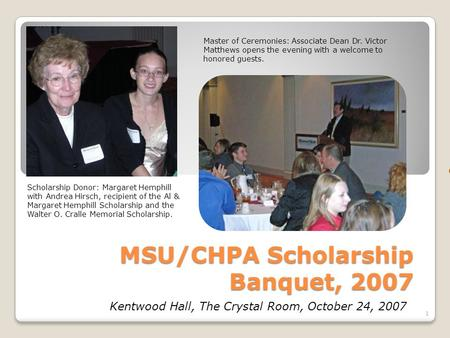 MSU/CHPA Scholarship Banquet, 2007 Scholarship Donor: Margaret Hemphill with Andrea Hirsch, recipient of the Al & Margaret Hemphill Scholarship and the.