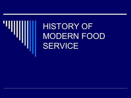 HISTORY OF MODERN FOOD SERVICE