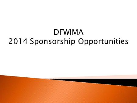 DFWIMA 2014 Sponsorship Opportunities. The DFW Interactive Marketing Association (DFWIMA) is a forum for interactive professionals, businesses and educators.