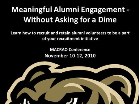 Meaningful Alumni Engagement - Without Asking for a Dime Learn how to recruit and retain alumni volunteers to be a part of your recruitment initiative.