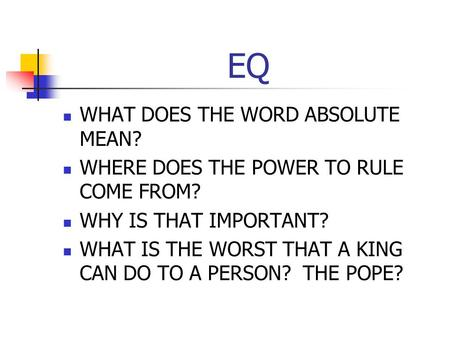 EQ WHAT DOES THE WORD ABSOLUTE MEAN?