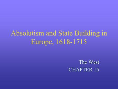 Absolutism and State Building in Europe,