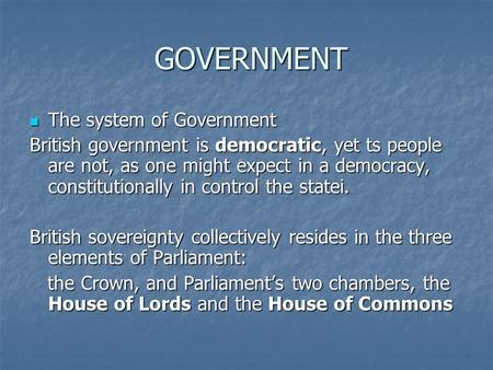 GOVERNMENT The system of Government