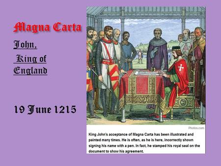 Magna Carta John, King of England 19 June 1215. JOHN RICHARD LION HEART & ROBIN HOOD.