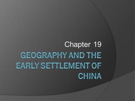 Chapter 19. Studying China  To understand Chinese history and geography, it's helpful to divide it into 2 main areas: Outer China and Inner China. 