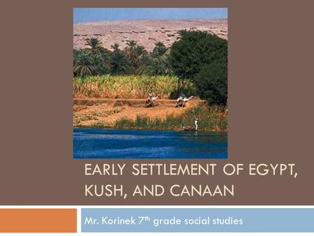 Early settlement of Egypt, kush, and canaan