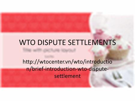 WTO DISPUTE SETTLEMENTS