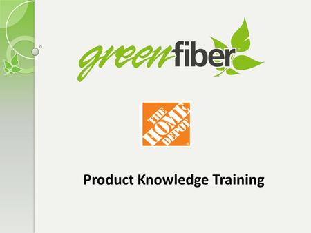 Product Knowledge Training. GreenFiber GreenFiber is the largest manufacturer of natural fiber insulation in North America. Headquartered in Charlotte,