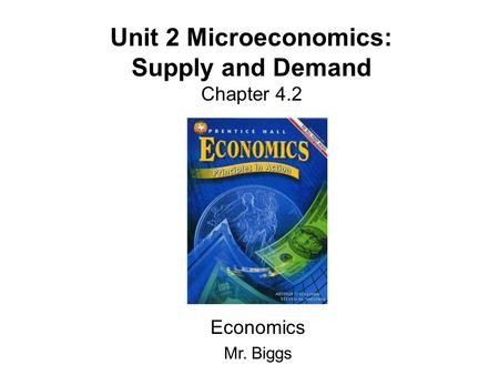 Unit 2 Microeconomics: Supply and Demand