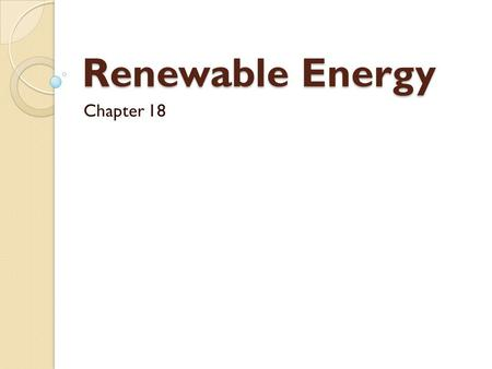 Renewable Energy Chapter 18.